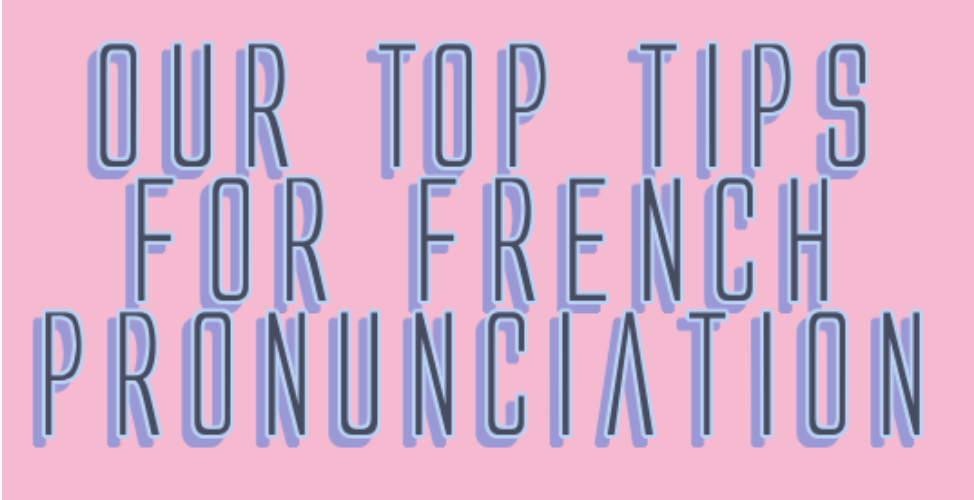 Top 7 Tips for Improving Your French Pronunciation