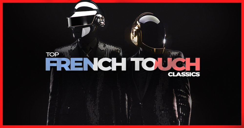 The Top 10 French Touch Songs